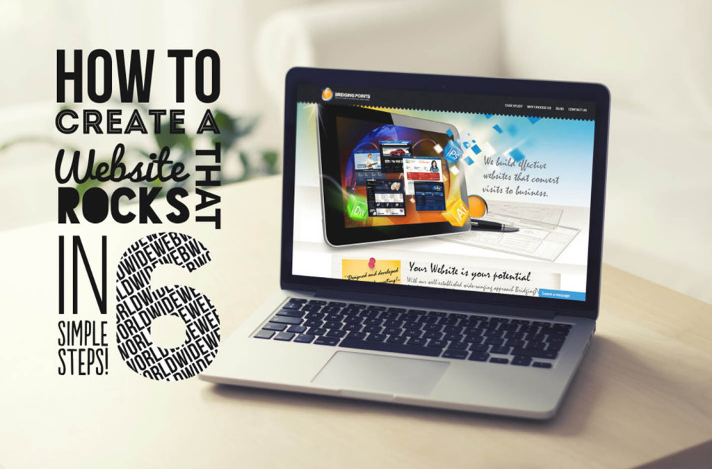 Not getting enough leads or sales from your website? How to Create a Website that Rocks in 6 Simple Steps